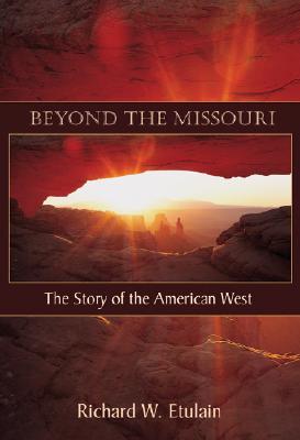 Beyond the Missouri By Etulain, Richard W.